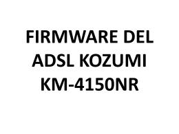 FIRMWARE DEL ADSL KOZUMI KM