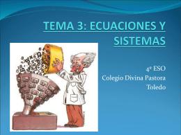 TEMAS 3: ECUACIONES Y SISTEMAS