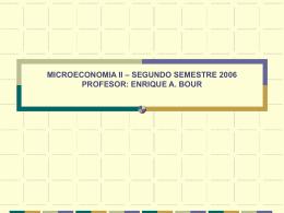 MICROECONOMIA II – SEGUNDO SEMESTRE 2006 …