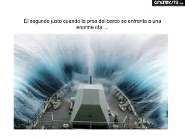 El segundo justo cuando la proa del barco se enfrenta a