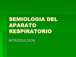 SEMIOLOGIA DEL APARATO RESPIRATORIO