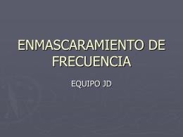 ENMASCARAMIENTO DE FRECUENCIA