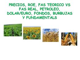 PRECIOS, ROE, FAS TEORICO VS FAS REAL, PETROLEO, …