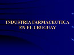 INDUSTRIA FARMACEUTICA EN EL URUGUAY