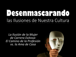 Unmasking Illusions of our Culture
