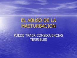 EL ABUSO DE LA MASTURBACION
