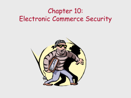 Chapter 10: Electronic Commerce Security