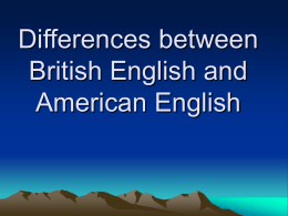 Differences between British Englisch and American Englisch