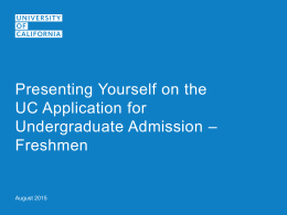 Presenting Yourself on the UC Application – Freshman