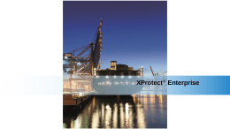 XProtect Enterprise Product Presentation