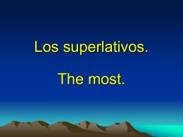 Los superlativos.