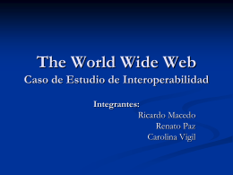 The World Wide Web Caso de Estudio de Interoperabilidad