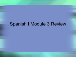 Spanish I Module 3 Review