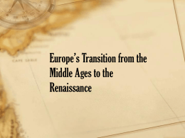 Europe's Transition from the Middle Ages to the …