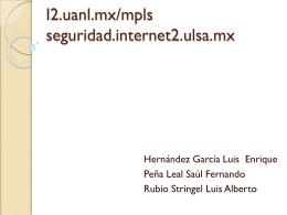 I2.uanl.mx/mpls seguridad.internet2.ulsa.mx