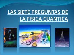 LAS SIETE PREGUNTAS DE LA FISICA CUANTICA