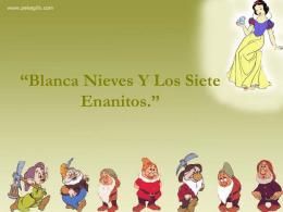 """Blanca Nieves Y Los Siete Enanitos."""""""