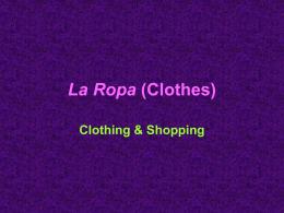 La Ropa (Clothes)