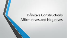 Infinitive Constructions Affirmatives and Negatives