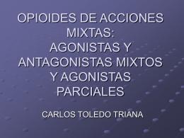 OPIOIDES DE ACCIONES MIXTAS: AGONISTAS Y …