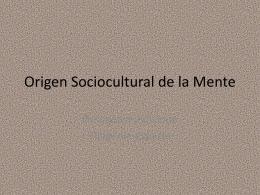 Origen Sociocultural de la Mente
