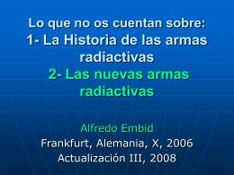 Lo que no os cuentan sobre las nuevas Armas radiactivas.