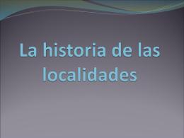 La historia de las localidades