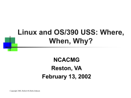 Linux and OS/390 USS: Where, When, Why?
