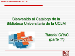 Tutorial OPAC - Biblioteca Universitaria. Universidad de