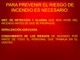 PARA PREVENIR EL RIESGO DE INCENDIO ES NECESARIO: