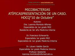MICOBACTERIAS ATIPICAS. PRESENTACION DE UN CASO.
