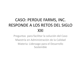 CASO: PERDUE FARMS, INC. RESPONDE A LOS RETOS DEL …