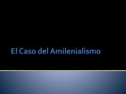 El Caso del Amilenialismo