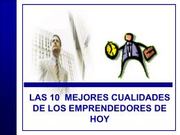 LAS 10 MEJORES CUALIDADES DE LOS EMPRENDEDORES …
