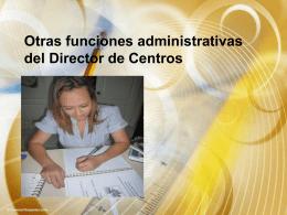 Otras funciones administrativas del Director de Centros