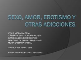 SEXO, AMOR, EROTISMO Y OTRAS ADICCIONES
