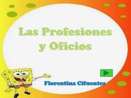 Las profesiones, oficios y otras actividades.