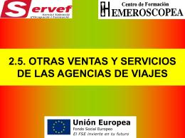 2.5. OTRAS VENTAS Y SERVICIOS DE LAS AGENCIAS DE …