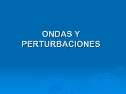 PERTURBACIONES Y ONDAS