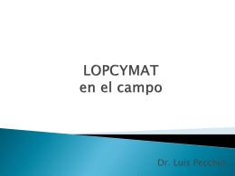 LOPCYMAT en el campo
