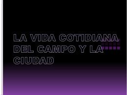 LA VIDA COTIDIANA DEL CAMPO Y LA CIUDAD
