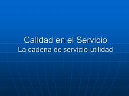 Calidad en el Servicio La cadena de servicio