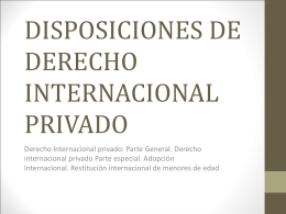 DISPOSICIONES DE DERECHO INTERNACIONAL PRIVADO