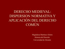 DERECHO MEDIEVAL: DISPERSION NORMATIVA Y …