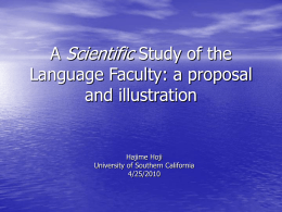 A Scientific Study of the Language Faculty: a proposal and