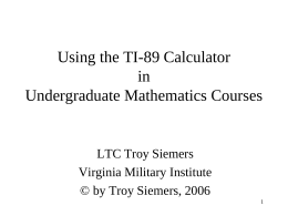 TI-89 Calculator Seminar
