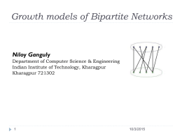 A study on Bipartite Network Growth