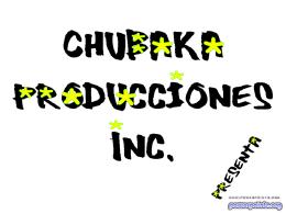 Chubaka Producciones Inc.Chubaka Producciones Inc.