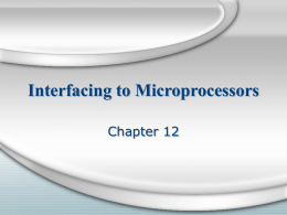 PowerPoint Presentation - Interfacing to Microprocessors