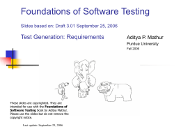 Foundations of Software Testing Slides based on: Draft V1